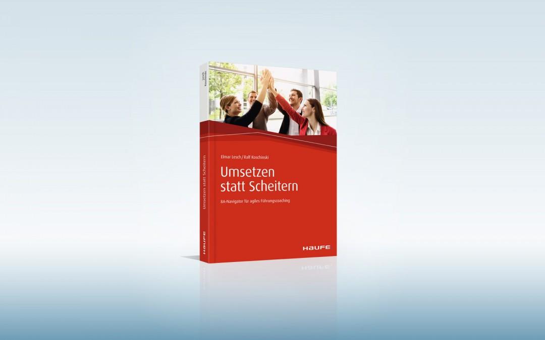 """Unser neues Fachbuch """"Umsetzen statt Scheitern"""" ist erschienen"""